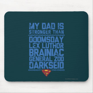 Superman - My Dad is Stronger Than... Mouse Pad