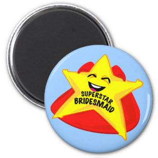 superstar bridesmaid funny magnet! 6 cm round magnet