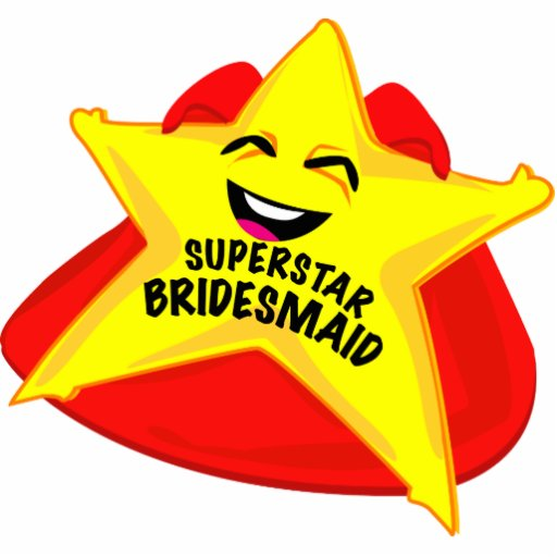superstar bridesmaid funny photo  sculpture! photo cut out