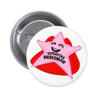 superstar bridesmaid funny pin