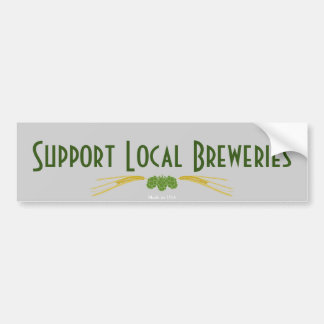 Support Local Breweries Bumper Sticker