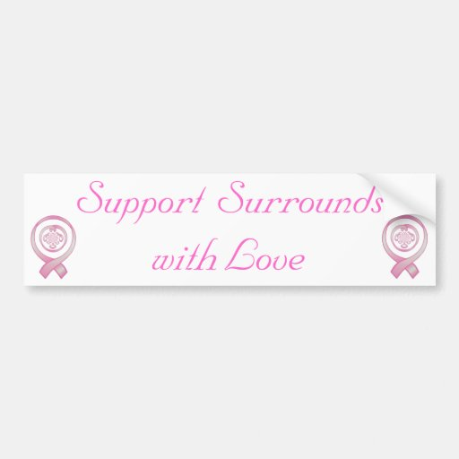 """Support Surrounds with Love"" - Breast Cancer Awar Bumper Stickers"