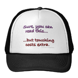 Sure you can read this...but touching costs extra. mesh hat