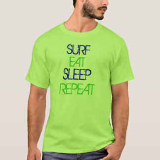 Surf Eat Sleep Repeat T T-Shirt