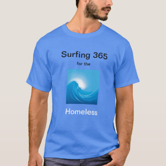 Surfing 365 for the Homeless T-Shirt