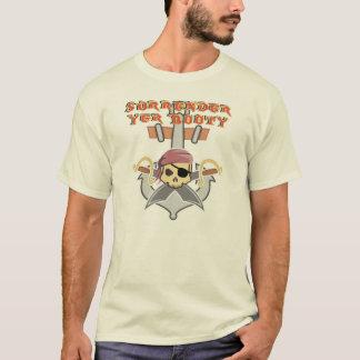Surrender yer Booty T-Shirt