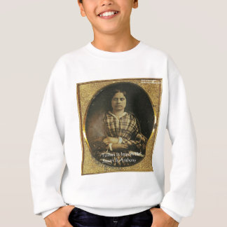 Susan B Anthony Wisdom Quote Gifts & Cards Sweatshirt