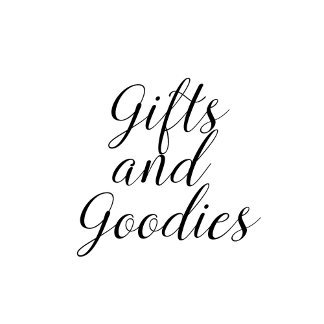 Gifts and Goodies