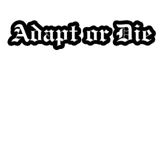 Adapt or Die  The MUSEUM Zazzle Gifts