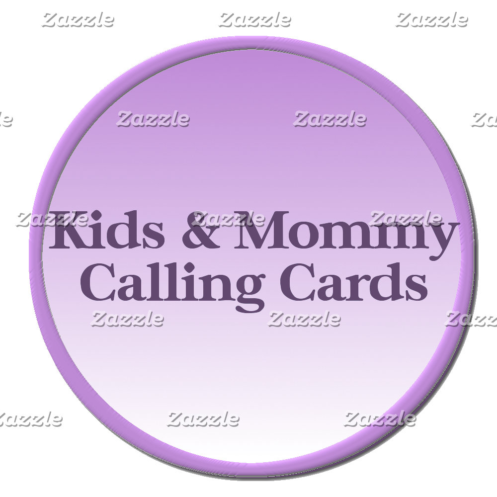 Children, Teen, & Mommy Calling Cards