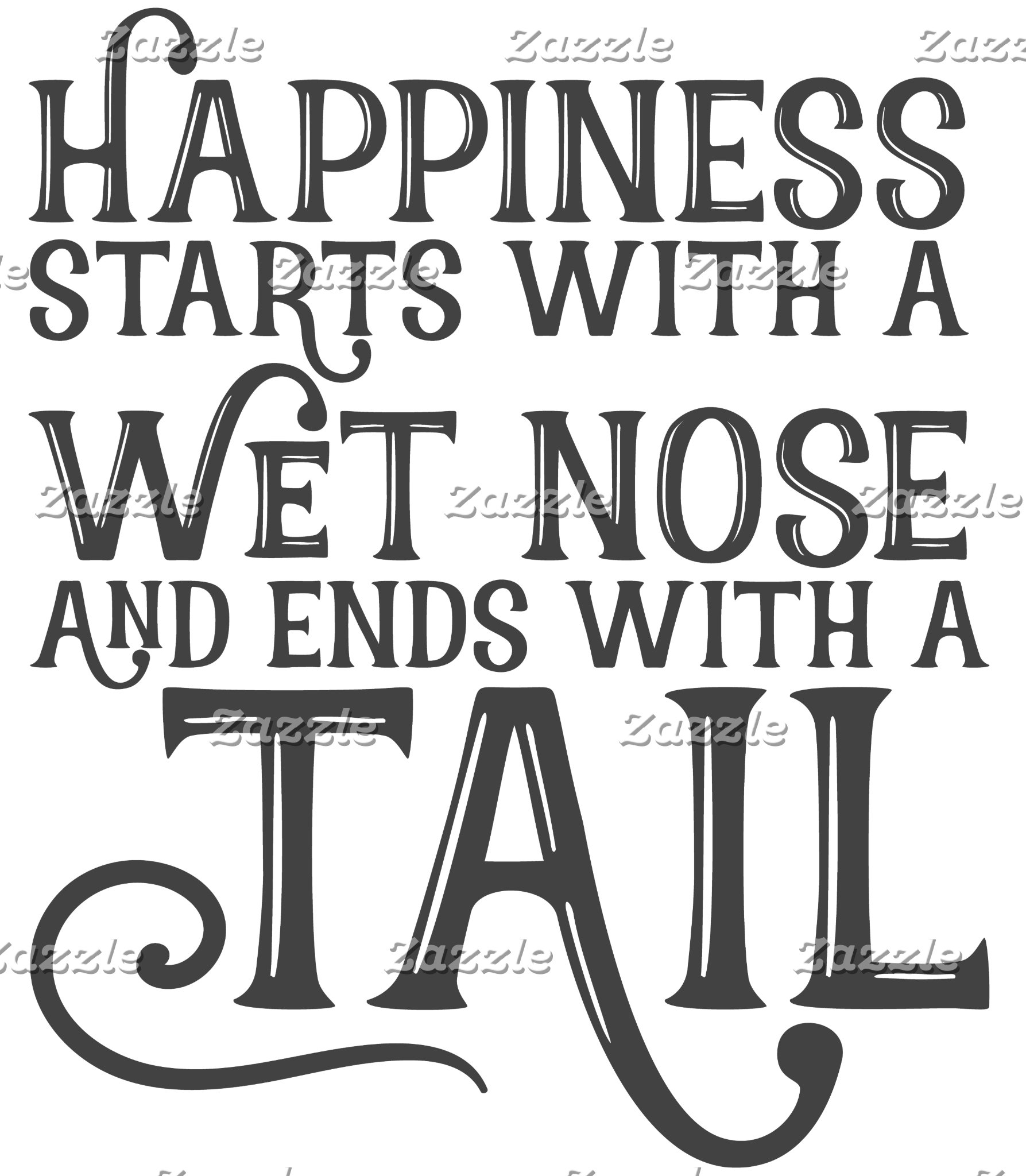 Happiness Starts With A Wet Nose Typography