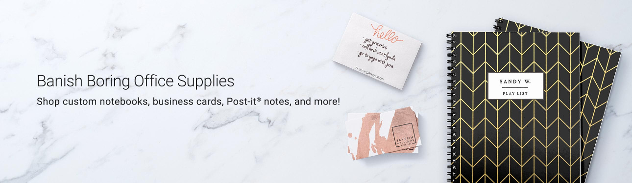 Banish Boring Office Supplies - Shop custom notebooks, business cards, Post-it® notes, and more!