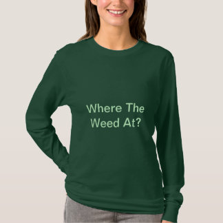 "SW. - ""Where The Weed At?"" Long Sleeve T-Shirt"