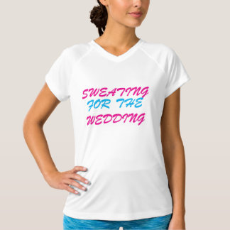 sweating for the wedding womens tee