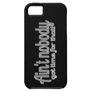 Sweet Brown Ain't Nobody Got Time For That Tough iPhone 5 Case