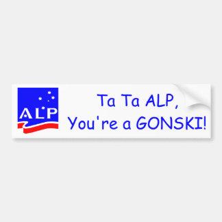 Ta Ta ALP, you're a GONSKI! Bumper Sticker