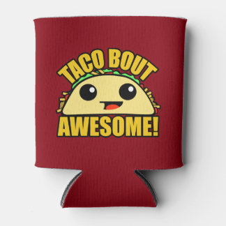Taco Bout Awesome Can Cooler