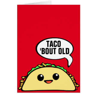 Taco Bout Old Card