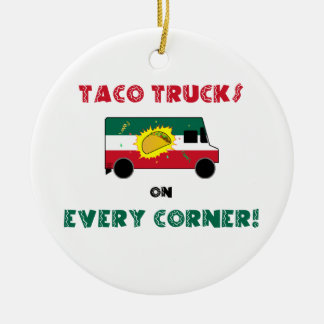 Taco Trucks On Every Corner Christmas Ornament