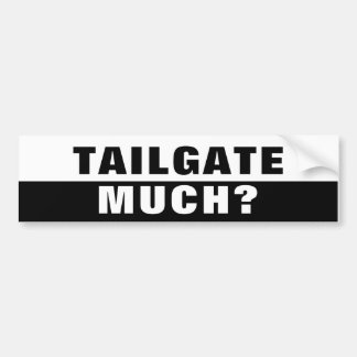 Tailgate Much? Black and White Bumper Sticker