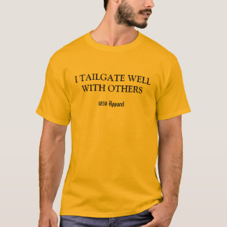 Tailgate with others (light color) T-Shirt