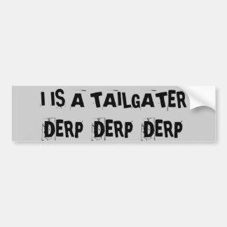 Tailgating Derp Derp Derp Bumper Sticker