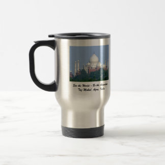 Taj Mahal - See the World - Be the Adventure! Travel Mug
