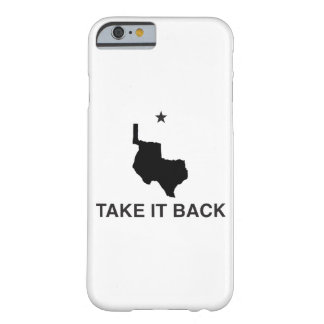 Take It Back Republic of Texas iPhone Cases Barely There iPhone 6 Case