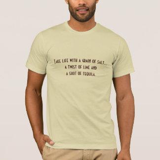 Take life with a grain of salt t-shirt