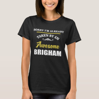Taken By An Awesome BRIGHAM. Gift Birthday T-Shirt