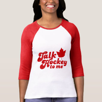 Talk Hockey To Me T-Shirt