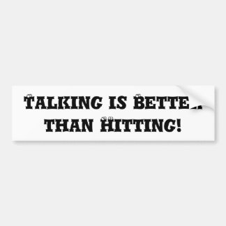 Talking is Better than Hitting - Anti Bully Bumper Sticker