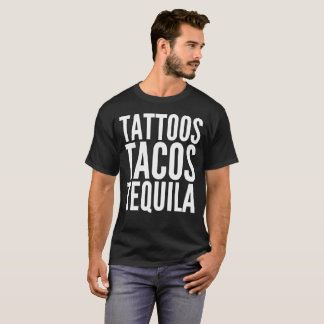 Tattoos Tacos Tequila Text Typography T-Shirt