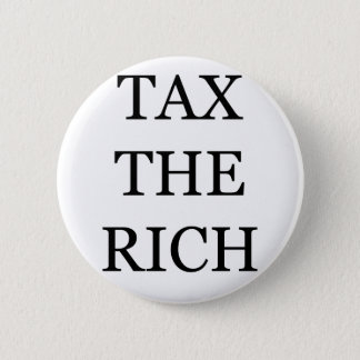 Tax The Rich 6 Cm Round Badge