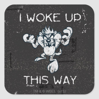 TAZ™ I Woke Up This Way Square Sticker