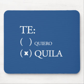 Te Quiero Tequila Mouse Pad