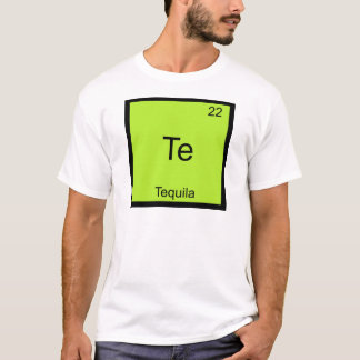 Te - Tequila Funny Chemistry Element Symbol Tee