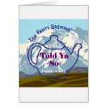 Tea Party Brewing's Told Ya So Collection Greeting Cards