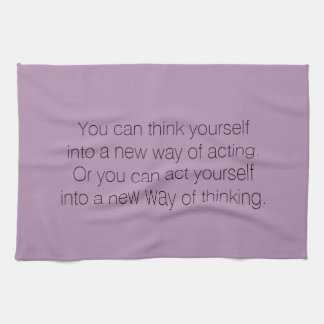 Tea Towel - think and act