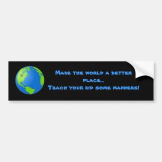 Teach Your Kid Manners Bumper Sticker