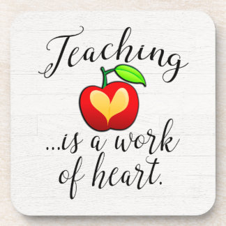 Teaching is a Work of Heart Teacher Appreciation Coaster