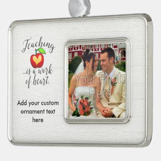 Teaching is a Work of Heart Teacher Appreciation Silver Plated Framed Ornament
