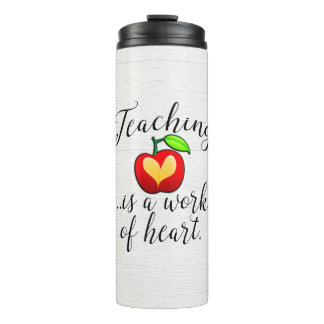 Teaching is a Work of Heart Teacher Appreciation Thermal Tumbler