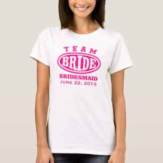 Team Bride Bridesmaid t-shirt add date