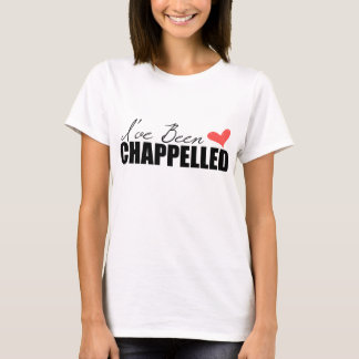 """Team Carly """"I've Been Chappelled"""" Woman's T-Shirt"""