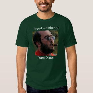 Team Dixon_Cartoonizer_2, Proud member of, Team... Tshirts