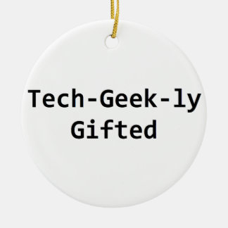 Tech-Geek-ly Gifted Christmas Ornament