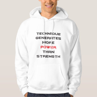 Technique generates more power than strength hooded sweatshirts