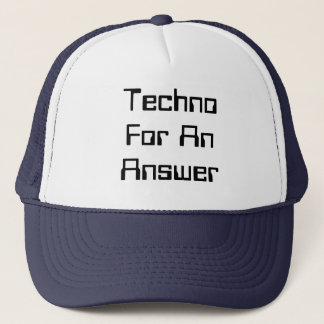 Techno For An Answer Trucker Hat