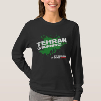 Tehran is Burning T-Shirt